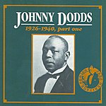 Johnny Dodds 1926 - 1940, Part One CD 1