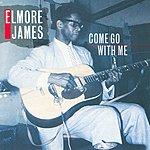 Elmore James Come Go With Me