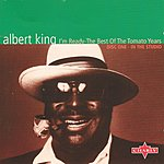 Albert King I'm Ready: The Best Of The Tomato Years