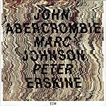 John Abercrombie John Abercrombie/Marc Johnson/Peter Erskine (Live)
