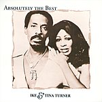 Ike & Tina Turner Absolutely The Best: Ike and Tina Turner