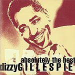 Dizzy Gillespie Absolutely The Best: Dizzy Gillespie