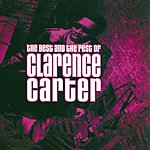 Clarence Carter The Best And The Rest Of Clarence Carter