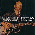 Charlie Christian Charlie Christian: Radioland 1939-1941