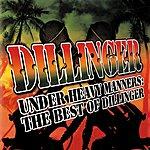 Dillinger Under Heavy Manners: The Best Of Dillinger