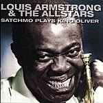 Louis Armstrong & His All-Stars Satchmo Plays King Oliver