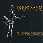 Doug Sahm He's About A Groover: An Essential Collection From The Texas Tornado (CD2)