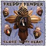 Freddy Fender Close To My Heart