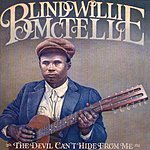 Blind Willie McTell The Devil Can't Hide From Me