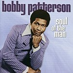 Bobby Patterson Soul Of The Man