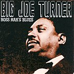 Big Joe Turner Boss Man's Blues