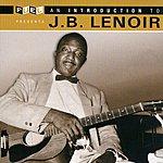 J.B. Lenoir An Introduction To J.B. Lenoir