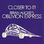 Brian Auger's Oblivion Express Closer To It!