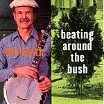 Bill Keith Beating Around The Bush