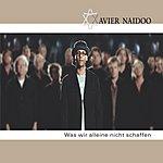 Xavier Naidoo Was Wir Alleine Nicht Schaffen (4-Track Maxi-Single)