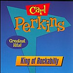 Carl Perkins The King Of Rockabilly