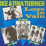 Ike & Tina Turner Love In Vain