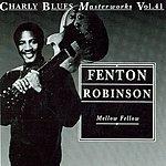 Fenton Robinson Mellow Fellow