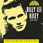 Billy Lee Riley Rockin' With Riley (CD1)