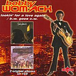 Bobby Womack Lookin' For A Love Again / B.W. Goes C.W.