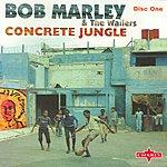 Bob Marley & The Wailers Concrete Jungle: The Trilogy (CD1)