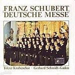 Tölzer Knabenchor Deutsche Messe: Franz Schubert - German Mass