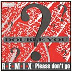Double You Please Don't Go Remix (4-Track Single)