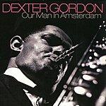 Dexter Gordon Our Man In Amsterdam