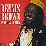 Dennis Brown In Loving Memory