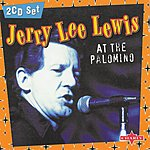 Jerry Lee Lewis At The Palomino (Live) (CD2)