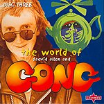 Gong The World Of Daevid Allen And Gong (CD3)