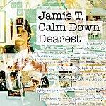 Jamie T Calm Down Dearest (Single)