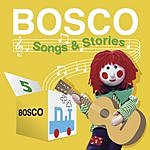 Bosco Stories And Songs