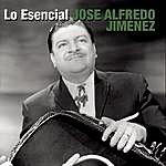 José Alfredo Jiménez Lo Esencial