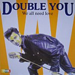Double You We All Need Love (4-Track Maxi-Single)
