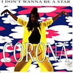 Corona I Don't Wanna be A Star