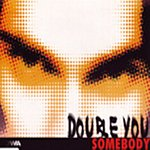 Double You Somebody (6-Track Maxi-Single)