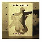 Marc Moulin I Am You (3 Track Maxi-Single)