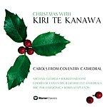 Kiri Te Kanawa Christmas With Kiri Te Kanawa: Carols From Coventry Cathedral