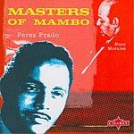 Pérez Prado Masters Of Mambo