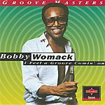 Bobby Womack I Feel A Groove Comin' On