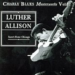 Luther Allison Charly Blues Masterworks, Vol.37: Luther Allison - Sweet Home Chicago (Live)