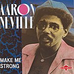 Aaron Neville Make Me Strong