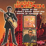 Bobby Womack Facts Of Life/I Don't Know What The World Is Coming To