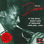 Miles Davis At The Royal Roost 1984/At The Birdland 1950