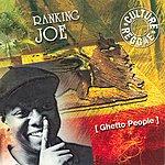 Ranking Joe Ghetto People
