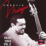 Charles Mingus Paris 1964, Vol.2 (Live)