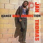 Jah Thomas Dance Hall Connection