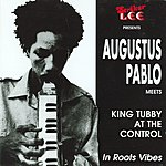 Augustus Pablo Striker Lee Presents: Augustus Pablo Meets King Tubby At The Control - In Roots Vibes