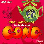Gong The World Of Daevid Allen And Gong (CD1)
